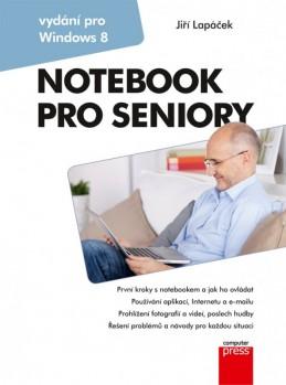 Notebook pro seniory: Vydání pro Windows 8 - Jiří Lapáček
