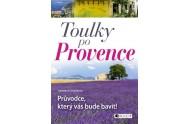 Toulky po Provence – Průvodce, který vás bude bavit!