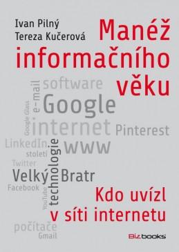 Manéž informačního věku - Ivan Pilný, Tereza Kučerová
