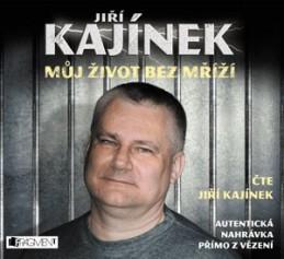 Jiří Kajínek – Můj život bez mříží - AUDIOKNIHA - Magda Gubová, Jiří Kajínek
