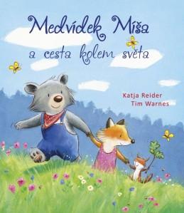 Medvídek Míša a cesta kolem světa - Katja Reiderová