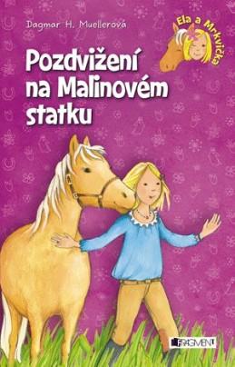 Ela a Mrkvička – Pozdvižení na Malinovém statku - Blanka Mizerová
