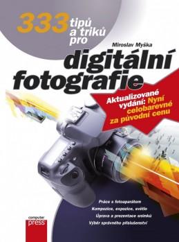 333 tipů a triků pro digitální fotografie - Miroslav Myška