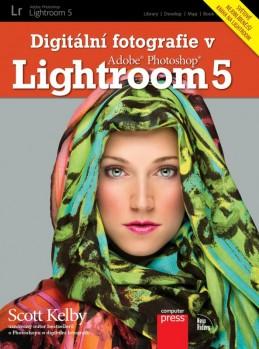 Digitální fotografie v Adobe Photoshop Lightroom 5 - Scott Kelby