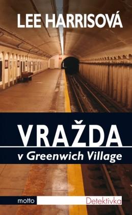 Vražda v Greenwich Village - Lee Harrisová