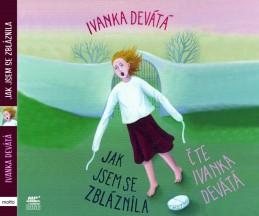 Jak jsem se zbláznila - audiokniha - Ivanka Devátá