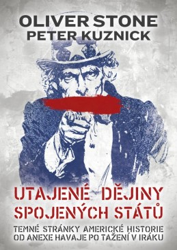 Utajené dějiny Spojených států - Oliver Stone, peter Kuznick