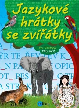 Jazykové hrátky se zvířátky - Eva Mrázková, Jaroslava Kučerová
