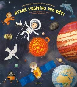 Atlas vesmíru pro děti - Jiří Dušek, Jan Píšala, Tomáš Tůma, Pavla Kleinová