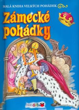 Zámecké pohádky - Malá kniha velkých pohádek