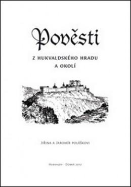 Pověsti a též trochu pravdy z hukvaldského hradu a okolí