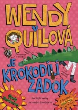 Wendy Quillová je krokodílí zadok