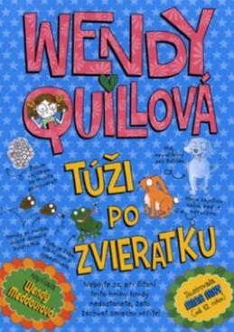 Wendy Quillová túži po zvieratku