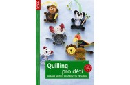 Quilling pro děti - Snadné motivy z papírových proužků - TOPP