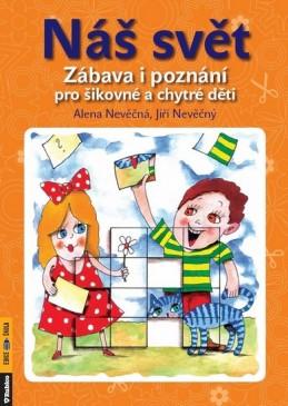 Náš svět - Zábava i poznání pro šikovné a chytré děti