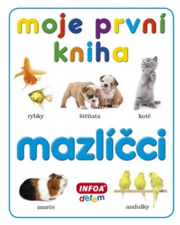 Moje první kniha - Mazlíčci