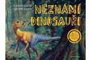 Neznámí dinosauři - Za nejnovějšími objevy prehistorického života!