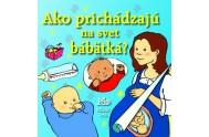 Ako prichádzajú na svet bábätká?