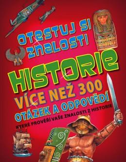 Historie - Otestuj si znalosti - Více než 300 otázek a odpovědí - neuveden