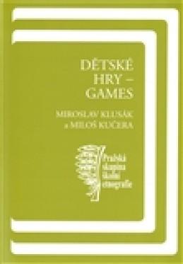 Dětské hry - games - Miloš Kučera