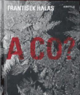 A co? - František Halas
