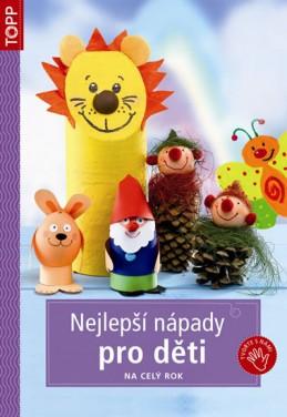 Nejlepší nápady pro děti na celý rok - TOPP