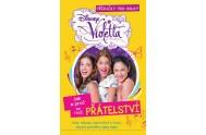 Violetta - Jak a proč se rodí přátelství