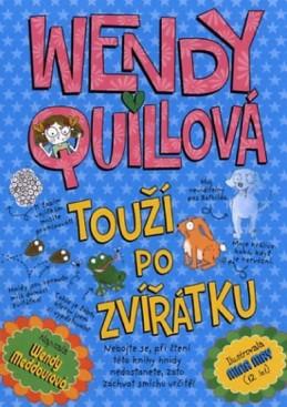 Wendy Quillová touží po zvířátku