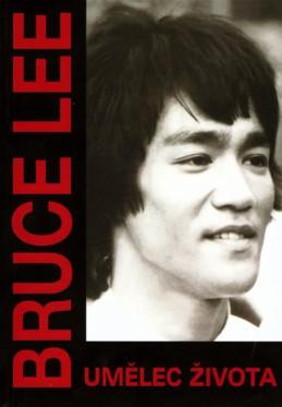 Bruce Lee - Umělec života