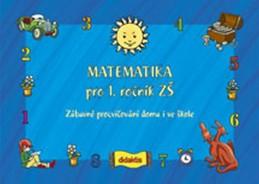Matematika pro 1. roč. ZŠ Zábavné procvičování