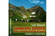 Americkým Západem - Pěšky a na koních od Mexika do Kanady