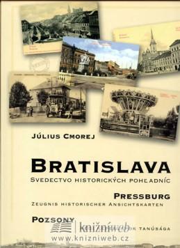 Bratislava - Svedectvo historických pohladníc (slovensky/německy/maďarsky)