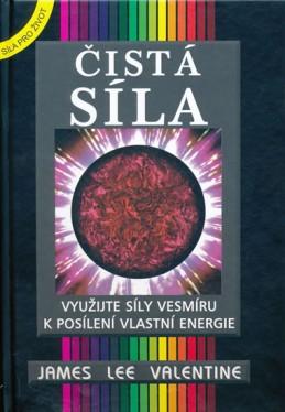 Čistá síla - Využijte síly vesmíru k posílení vlastní energie