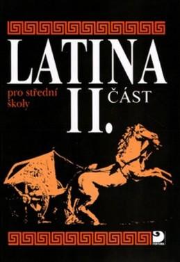 Latina pro SŠ - II.část