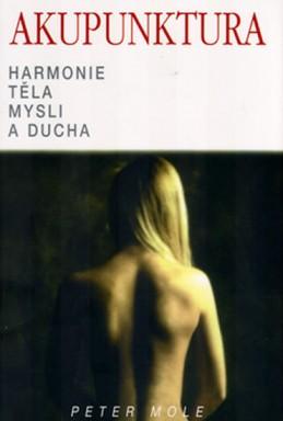 Akupunktura, harmonie těla, mysli a ducha