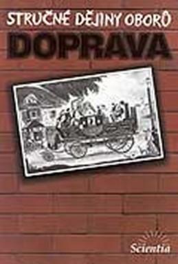 Doprava - Stručné dějiny oborů
