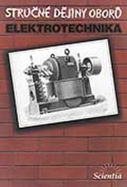 Stručné dějiny oborů - Elektrotechnika