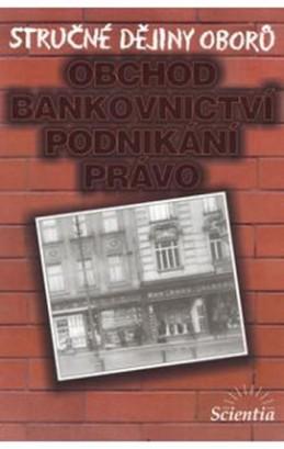 Stručné dějiny oborů - Obchod, bankovnictví, podnikání