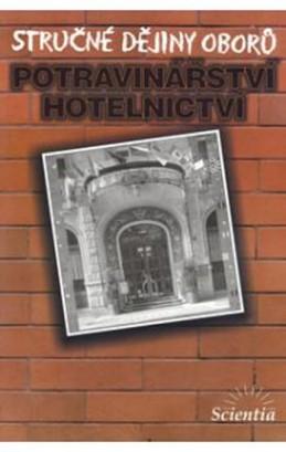 Stručné dějiny oborů - Potravinářství a hotelnictví