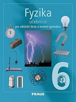 Fyzika 6 pro ZŠ a víceletá gymnázia - učebnice