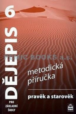 Dějepis 6 pro základní školy - Pravěk a starověk- Metodická příručka