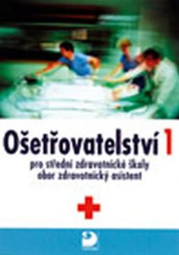 Ošetřovatelství 1 pro střední zdravotnické školy