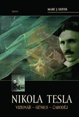 Nikola Tesla Vizionář - Génius - Čaroděj