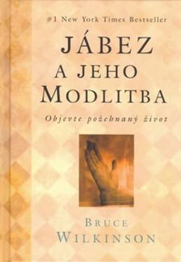 Jábez a jeho modlitba - Objevte požehnaný život