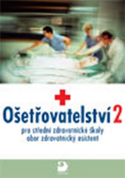 Ošetřovatelství 2 pro střední zdravotnické školy