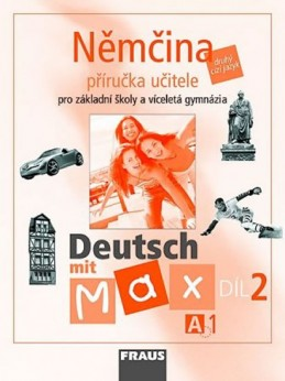 Deutsch mit Max A1/díl 2 - příručka učitele