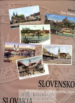 Slovensko - Pohladnice s charizmou času (slovensky/anglicky)