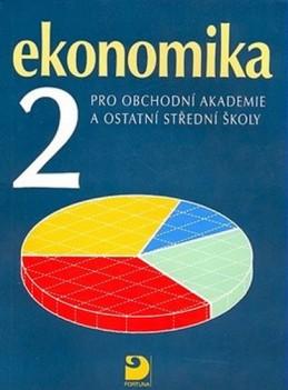 Ekonomika 2 pro obchodní akademie a ostatní SŠ