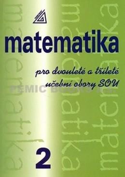 Matematika pro dvouleté a tříleté obory SOU 2.díl