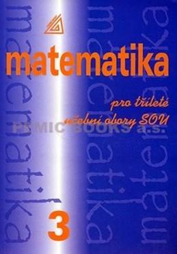 Matematika pro dvouleté a tříleté obory SOU 3.díl